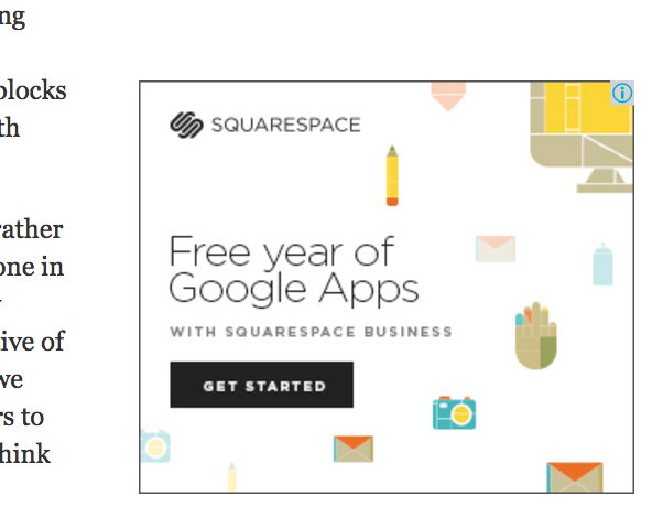 After going onto this blog which is run by Square Space, Square Space ads start popping up all over other websites when I'm surfing the internet. This happens all the time, and it's creepy!