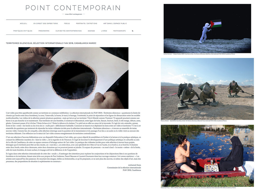 Revue Point Contemporain  article de Lisa Valentine Toubas et Valérie Toubas / 19 avril 2018 : «  Territoires silencieux  » la sélection internationale de la 24 édition du Festival International d'Art Vidéo de Casablanca.   http://pointcontemporain.com/territoires-silencieux-selection-internationale-fiav-2018-casablanca-maroc