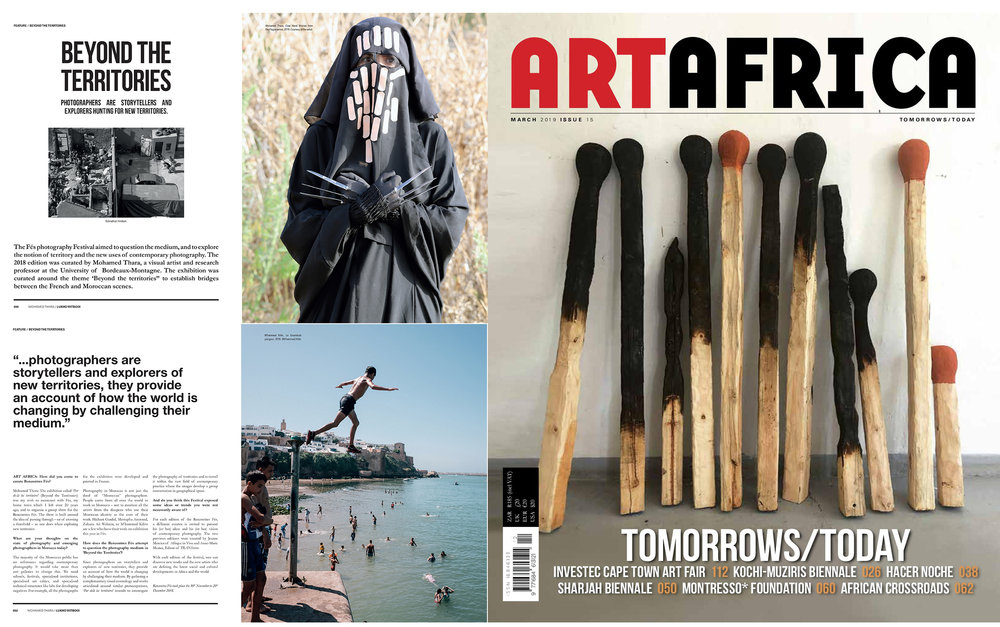 Beyond the territories , my interview with the South African Contemporary Art magazine  ArtAfrica  about the Fes International Photo Meetings and photography in general in Morocco. (Number 15, March 2019)