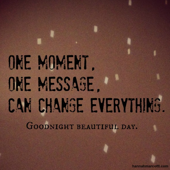 goodnight beautiful day one moment