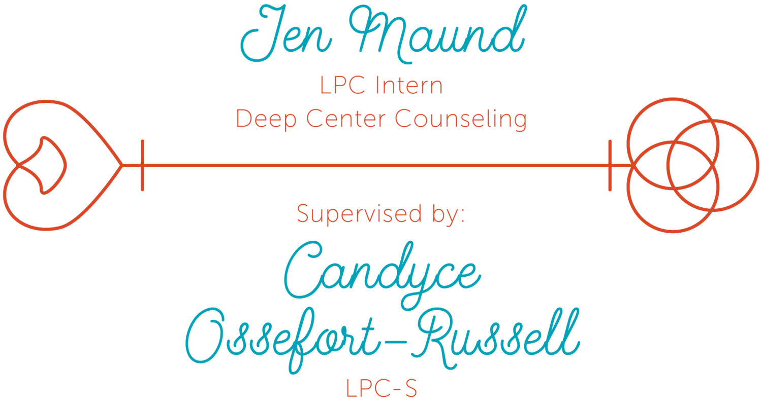 Jen Maund, LPC Intern, Supervised by Candyce Ossefort-Russell, LPC-S
