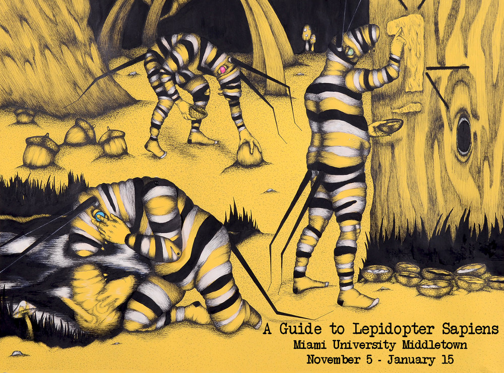 A Guide to Lepidopter Sapiens  November 5, 2015 - September 1, 2016   Miami University Middletown   4200 N University Blvd.   Middletown, OH 45042