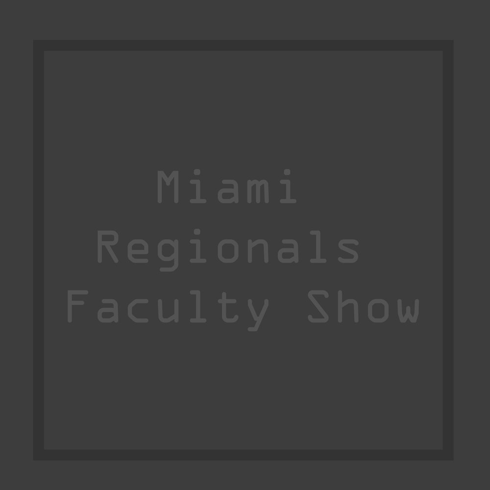Miami Regionals Faculty Show  August 4 - October 28, 2017 Hanavan Gallery & Figurative Art Studio 1054 Central Ave, Middletown, OH 45044