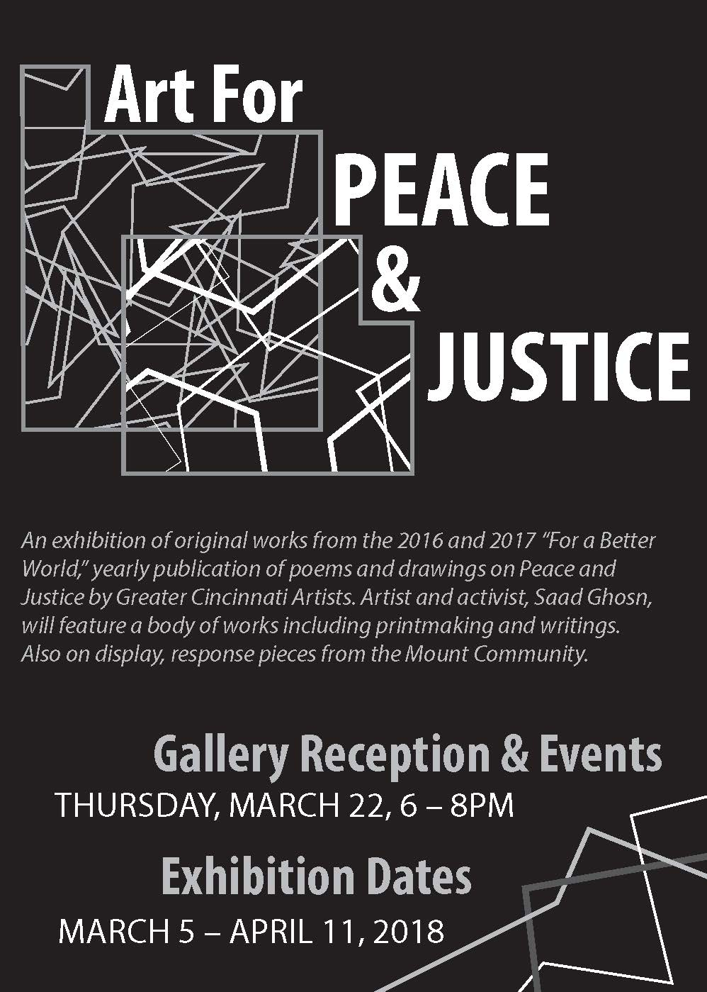 Art For Peace & Justice  Opening: March 22, 2018, 6 - 8pm March 5 - April 11, 2018 Studio San Giuseppe Art Gallery at Mount St. Joseph University  5701 Delhi Road Cincinnati, OH 45233