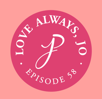 Love-Always-Jo-Podcast-Episode-058Facebook.png