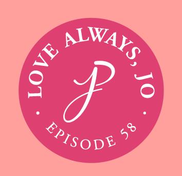 Love-Always-Jo-Podcast-Episode-058Facebook.png