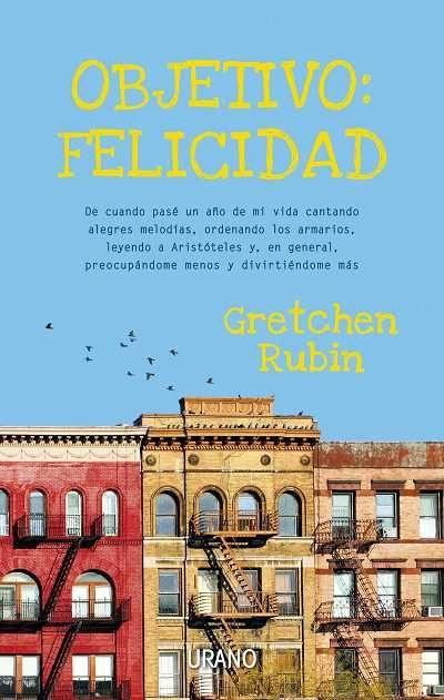 Objetivo felicidad. Gretchen Rubin