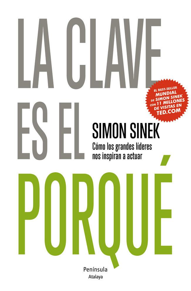 La clave es el porque. Simon Sinek