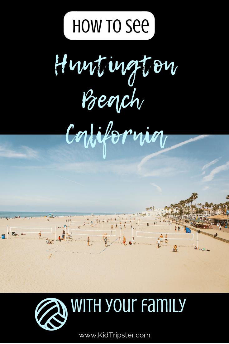 Family vacation to Huntington Beach, California