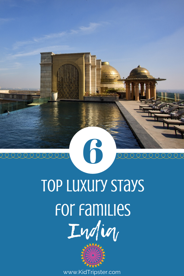 Top Luxury Stays for Families, India