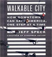 """""""Walkability is both an end and a means, as well as a measure."""""""