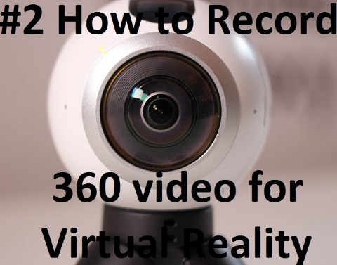 how to record 360 for virtual reality