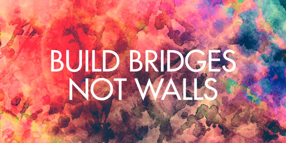 Image result for bridges not walls