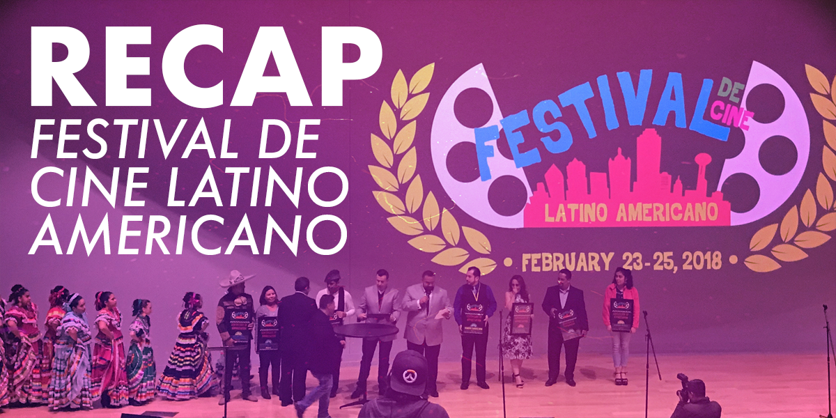 Recap Festival De Cine Latino Americano The Dentonite