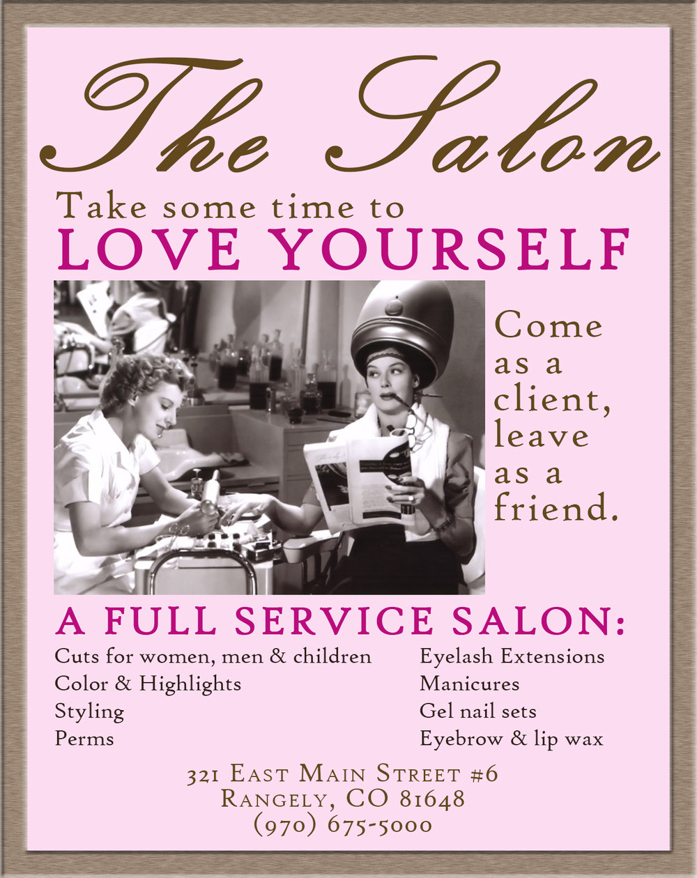 No valentine? No problem! Love yourself and go to the Salon and get some TLC from some amazing ladies at The Salon.