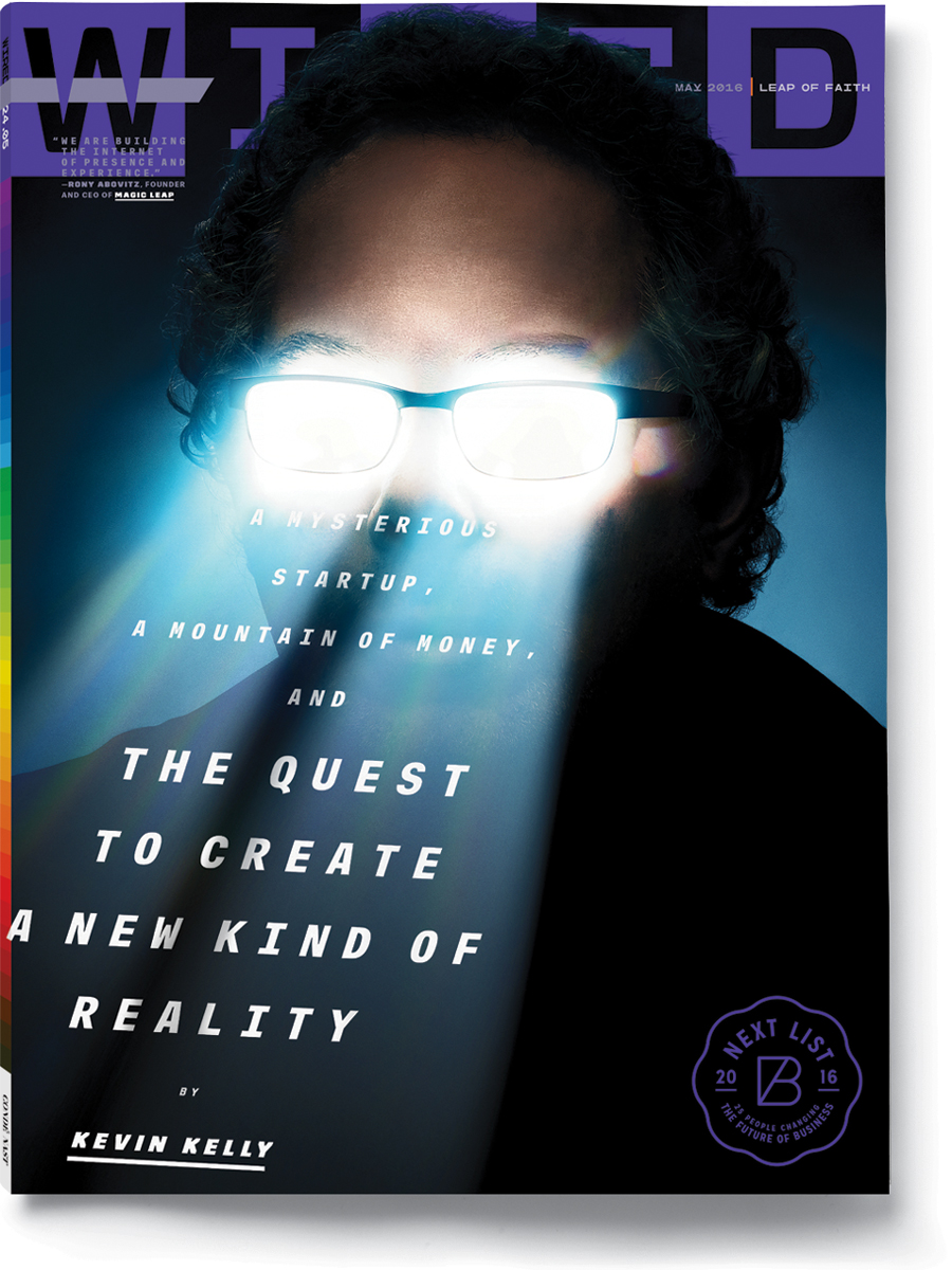 WIRED Cover Story, The Untold Story of Magic Leap, the World's Most Secretive Startup
