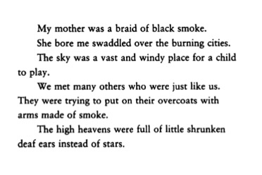 "From ""My Mother was a braid of black smoke..."" by Charles Simic"