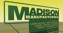 Madison Manufacturing Laser Cutting, Metal Shearing, & Welding