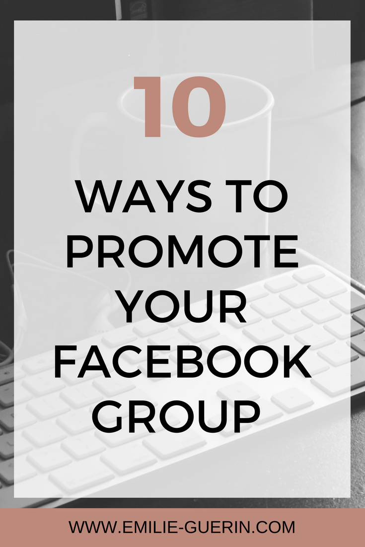 10 ways to promote your facebook group