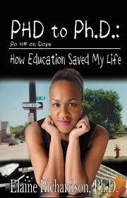 PHD (Po' Ho' on Dope) to PhD: How Education Saved My Life, by Elaine Richardson