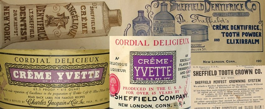Early Creme Yvette branding from Jacquin and Sheffield liqueur companies, and Creme Angelique branding from the Sheffield Dentifrice Co.