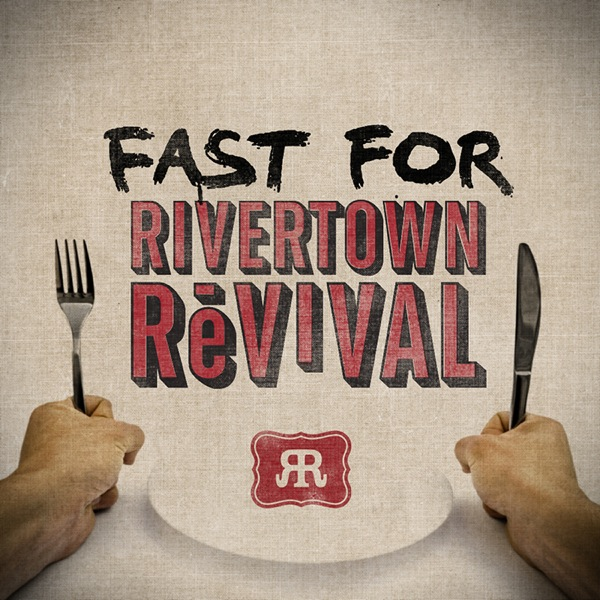 Fast For Rivertrown Revival