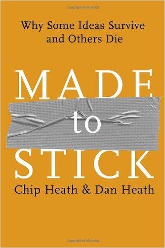 Made To Stick - Chip Heath and Dan Heath