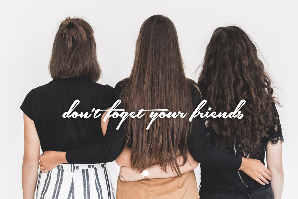 Don'tForget your friends.jpg