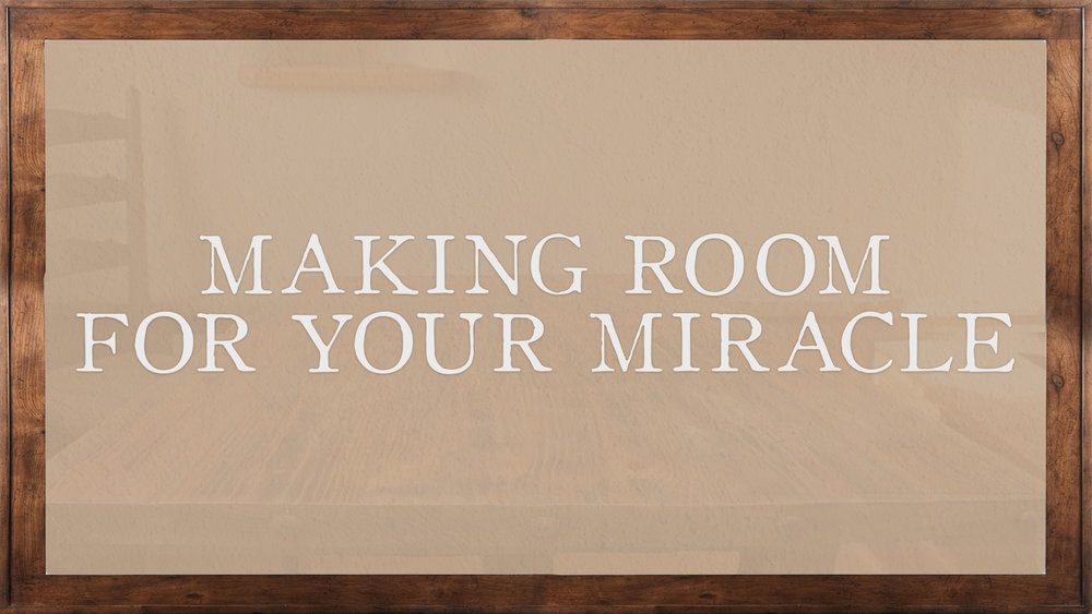Making Room for Your MiracleSMALL.jpg