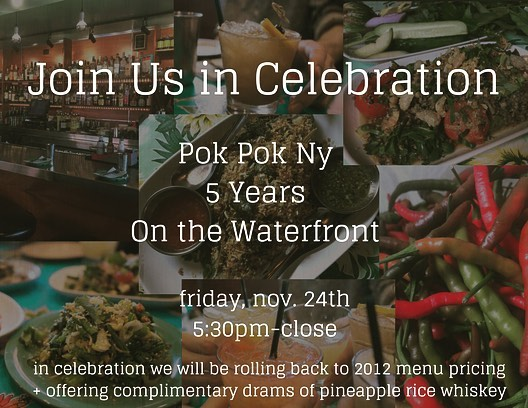 It's our New York anniversary @pokpokny 🍾🎉Join us in celebrating our 5th year on Friday, November 24th...we're rolling back to 2012 menu pricing and offering complimentary drams of pineapple rice whiskey!  #pokpokny #columbiastreet #brooklyn #eater #anniversary #waterfront #celebrate #brooklynlove #foodie #whiskey #pokpok