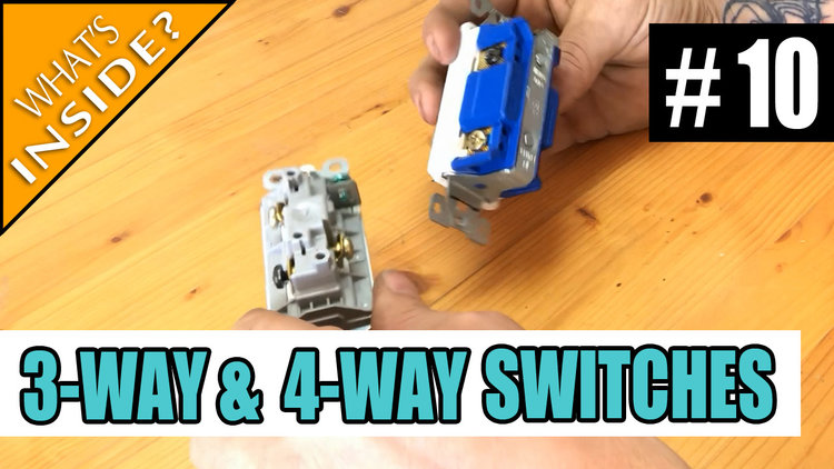 Electrician U — Episode 10 - What\'s Inside A 3-way and 4-way Switch?