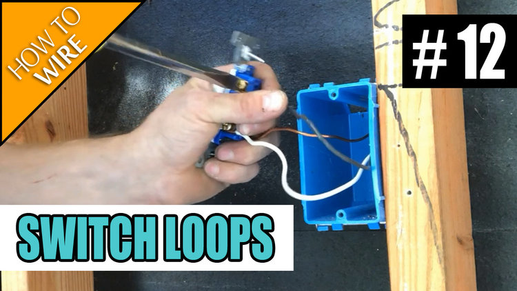 Electrician U — Episode 12 - How To Wire A Switch Loop