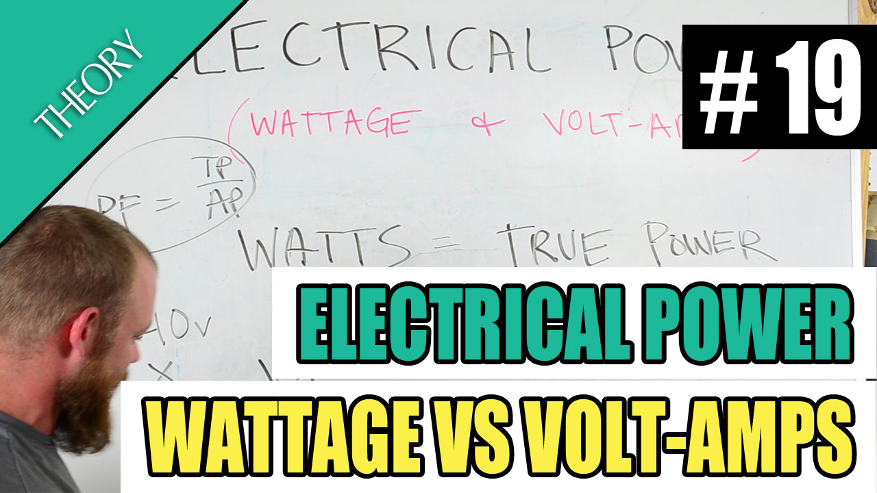 Electrician U — Episode 19 - Electrical Power (Wattage and Volt-Amps)