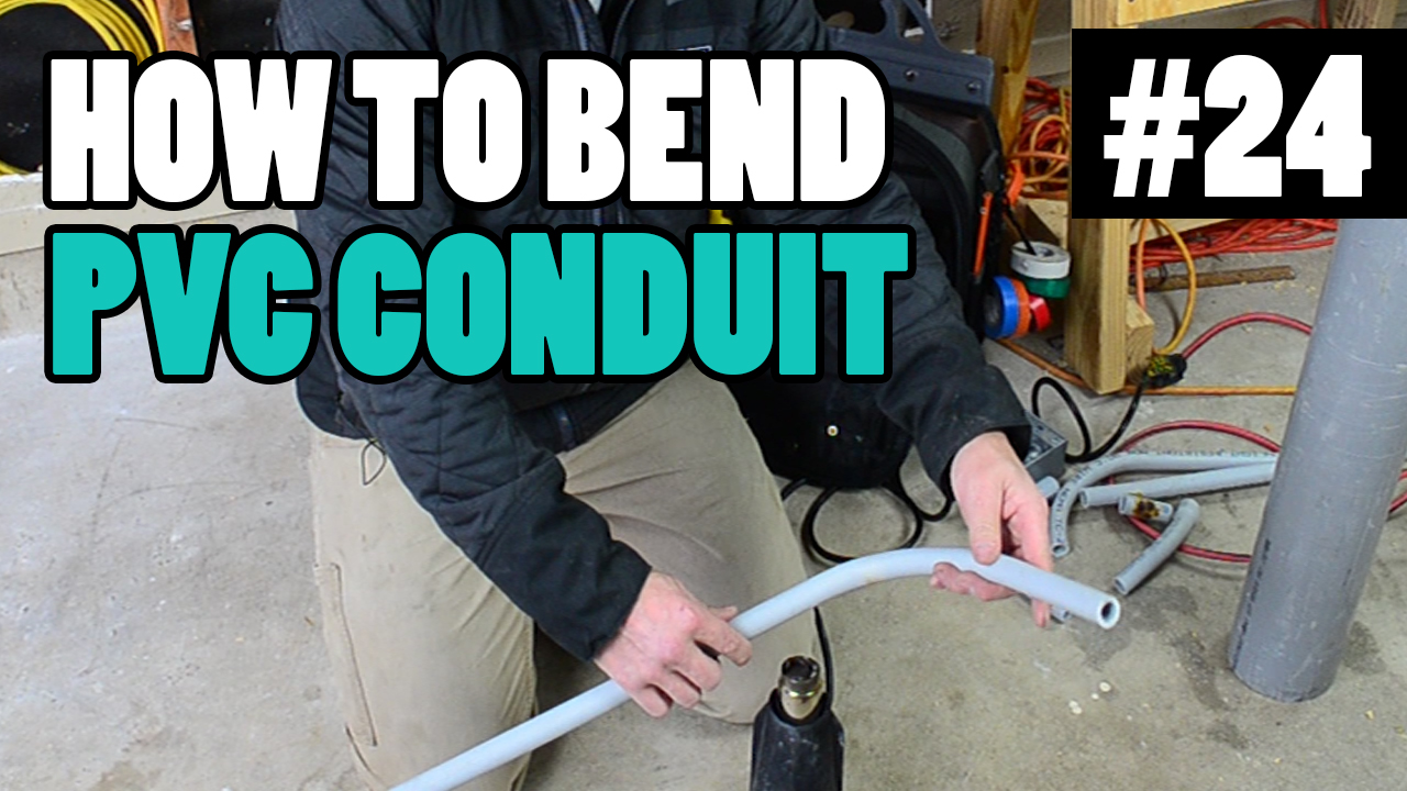 Electrician U — Episode 24 - How To Heat And Bend PVC Conduit (The on