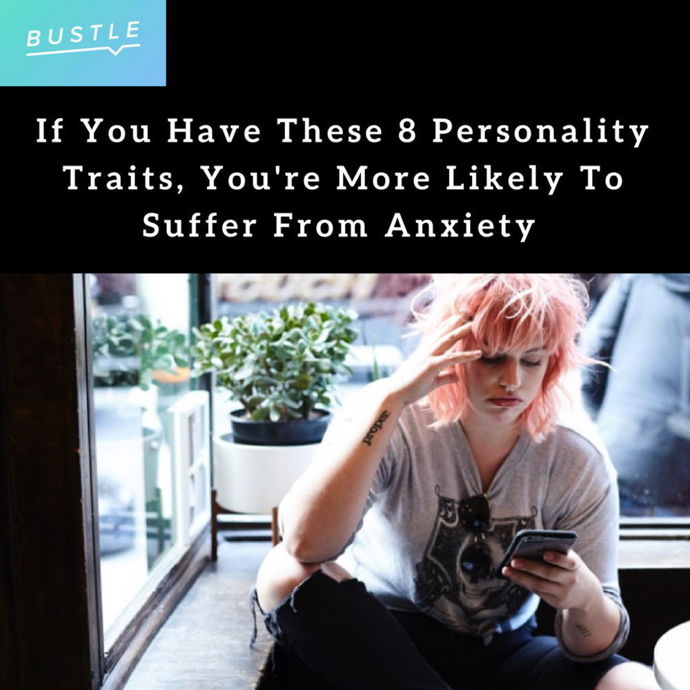 If You Have These 8 Personality Traits, You're More Likely To Supffer From Anxiety-3.png