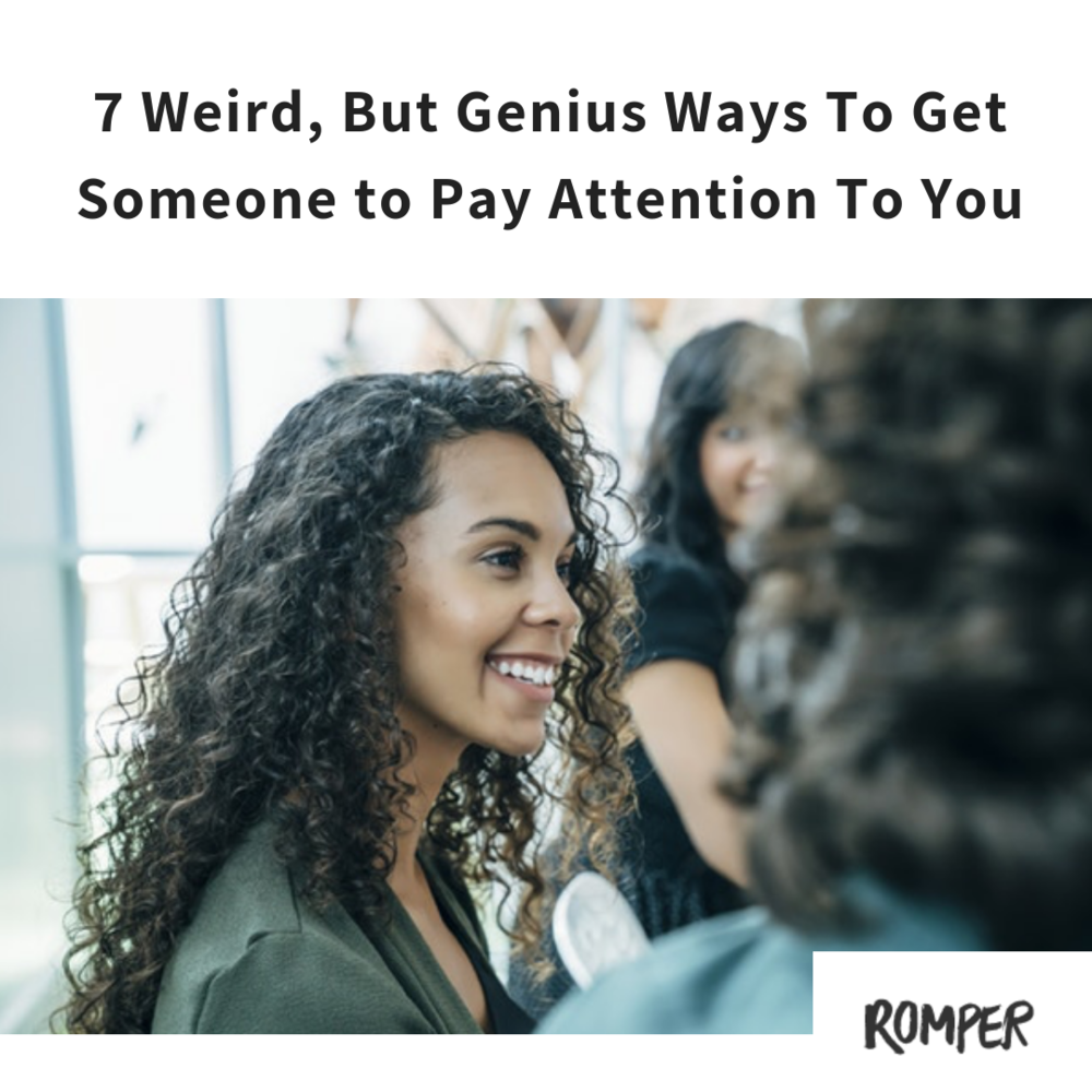 7 Weird, But Genius Ways To Get Someone to Pay Attention To You-3.png