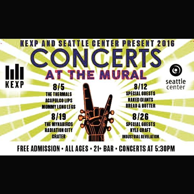 Friday. FREE and ALL AGES. Bread & Butter, Naked Giants, and Caveman. Mural stage at the Seattle Center @ 5:30.