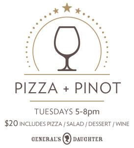 Pizza and Pinot every Tuesday at The General's Daughter in Sonoma! asavvylifestyle.com