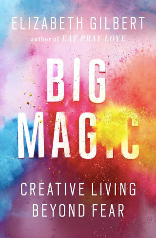 Elizabeth Gilbert | Big Magic