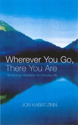 Jon Kabat-Zinn | Where Ever You Go, There You Are