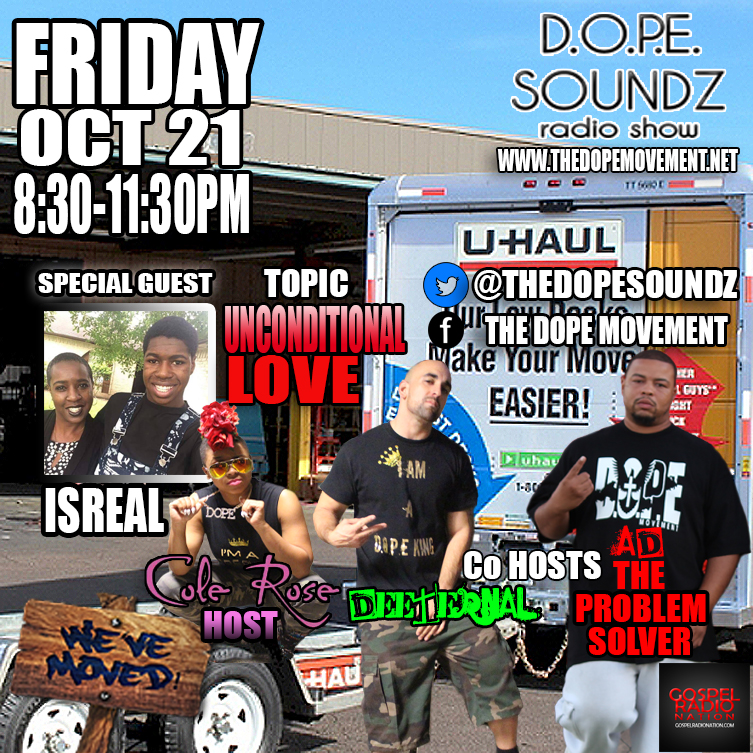 DOPE SOUNDZ LIVE is featuring Isreal Friday! Our topic is Unconditional Love! Tune In!!!