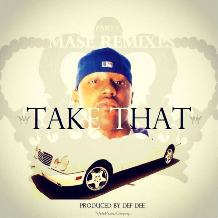 Ma$e Take That Deemixes