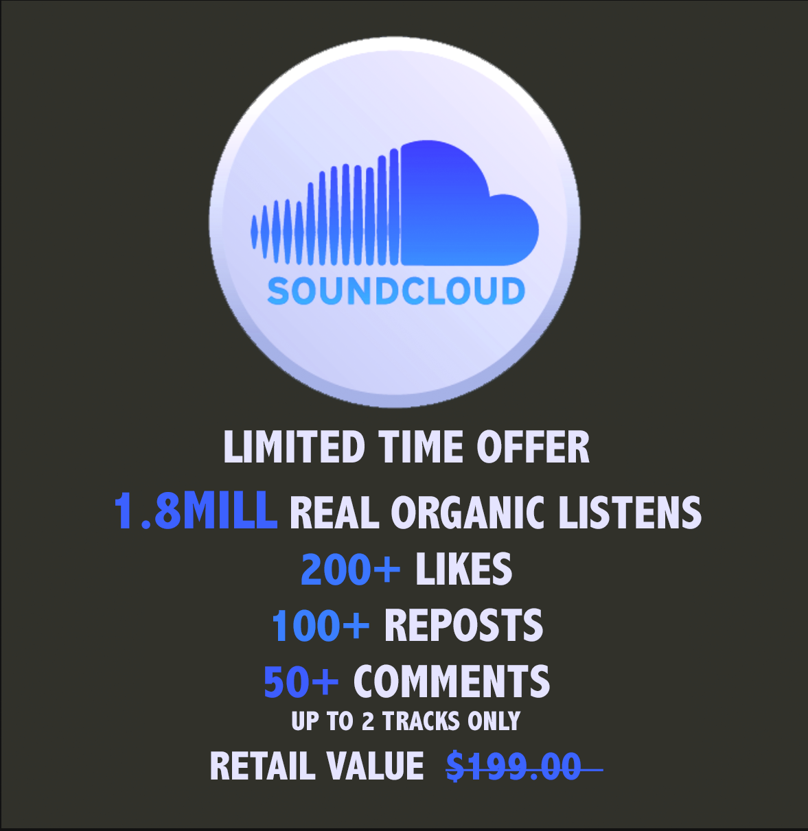 Limited Time Special, 1 8MILL Soundcloud Real International Plays and 200+  Like 100+ Reposts and UP TO 50 real comments