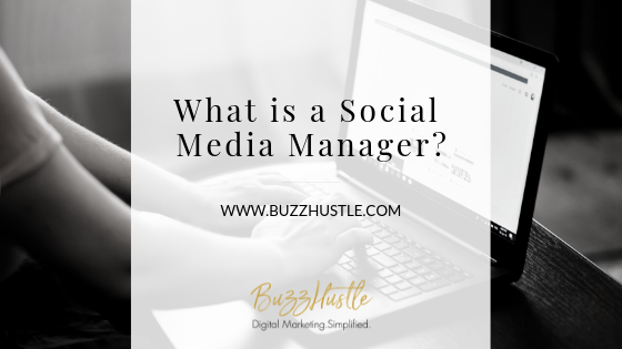 What is a Social Media Manager? - FEATURED Blog Image - BuzzHustle Digital Marketing