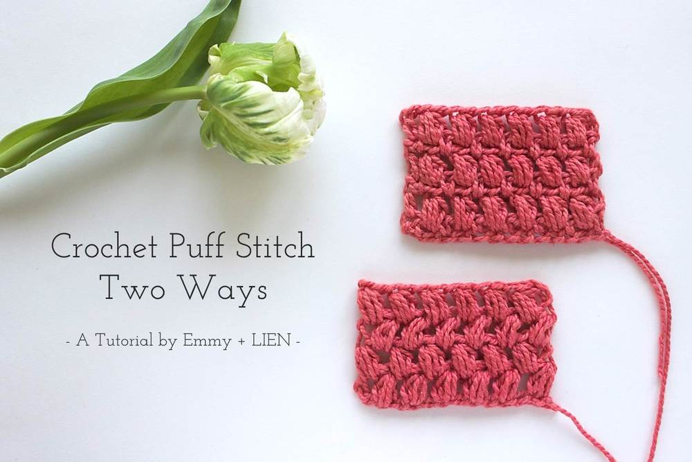 Crochet Puff Stitch Tutorial by Emmy + LIEN | stacked or offset puff stitch