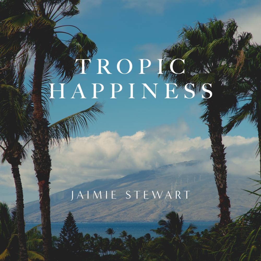 2018 - Tropic Happiness - Album Artwork - 1400.png
