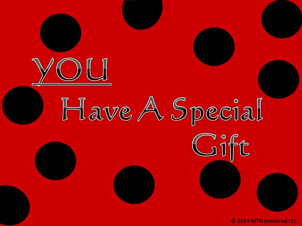 YOU-Have-A-Special-Gift-01.20.14.jpg