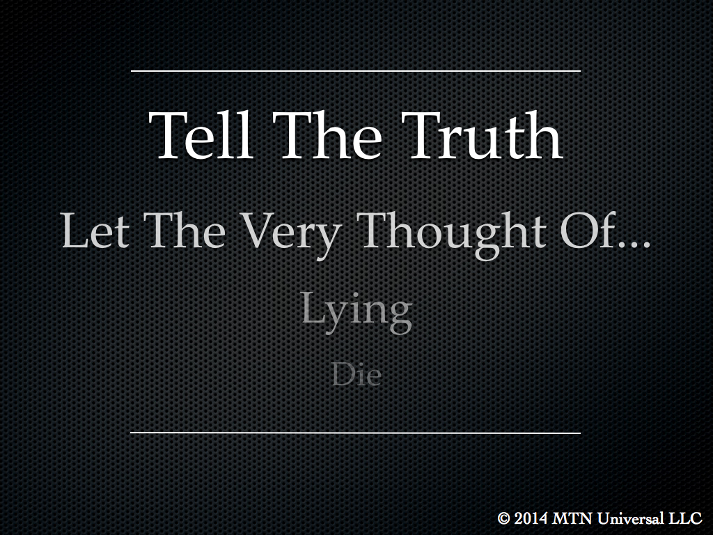 2 Reasons Why The Truth Is Better Than A Lie — MTN Universal