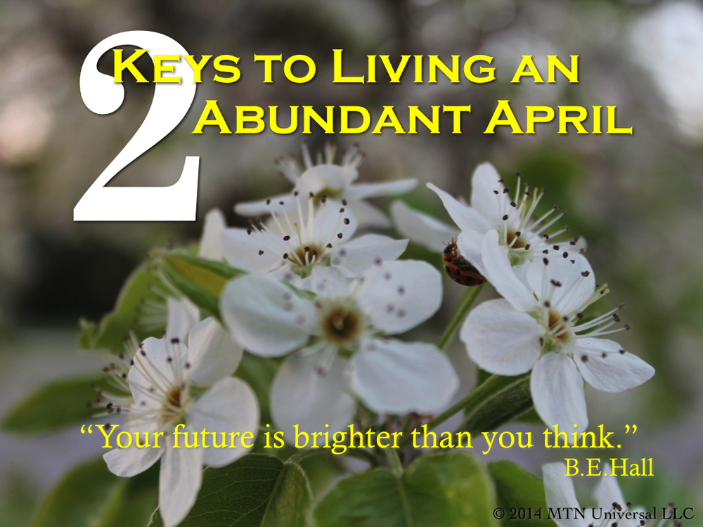 2-Keys-To-Living-An-Abundant-April.001.jpg