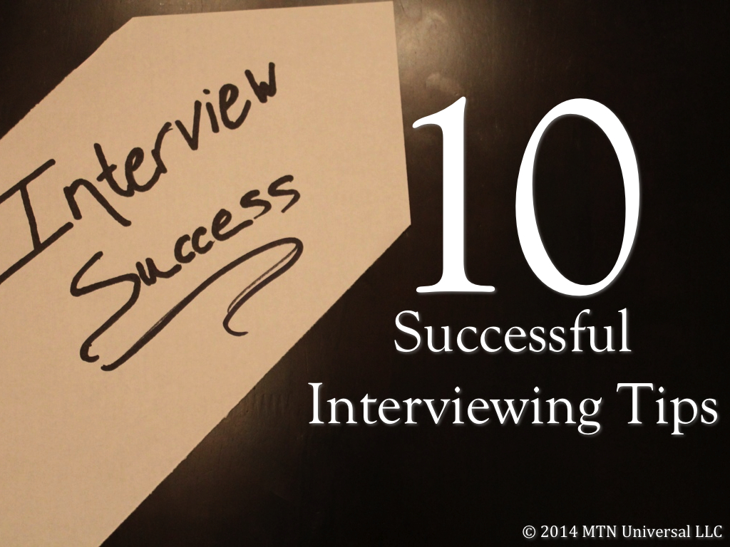 successful interviewing tips mtn universal interviews